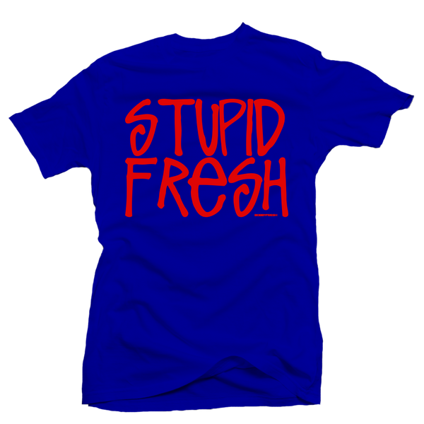 Stupid Fresh Royal Tee