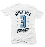 Nothing But a 3 Thang Unc 3 White Tee - Bobby Fresh