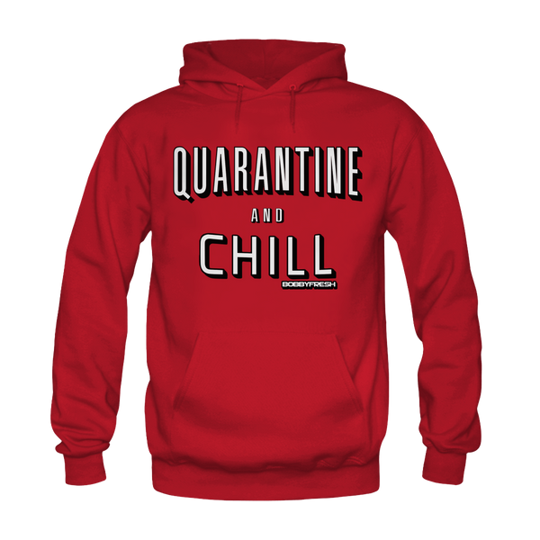 Quarantine and Chill Red Hoodie - Bobby Fresh