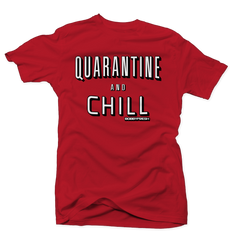 Quarantine and Chill Red Tee