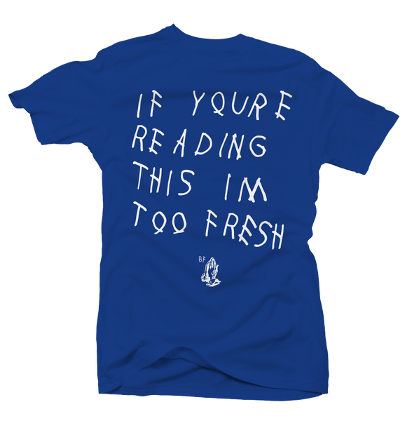 Too Late Fresh Hyper Royal Tee