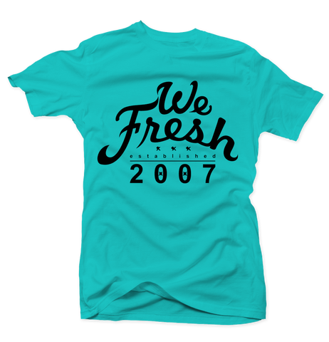 We Fresh Tiffany Tee