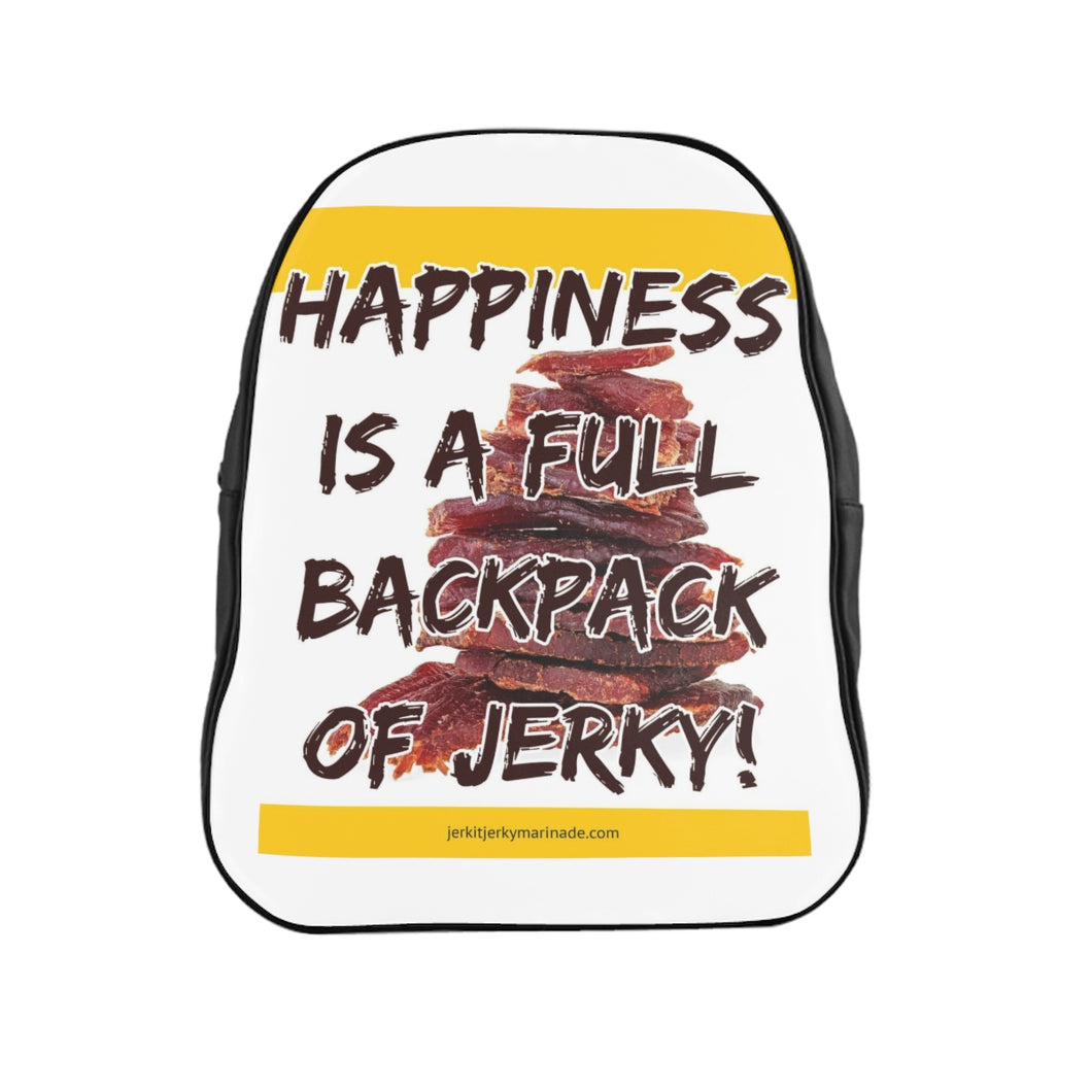 Happiness Is A Full Backpack Of Jerky - School Backpack