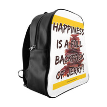 Load image into Gallery viewer, Happiness Is A Full Backpack Of Jerky - School Backpack
