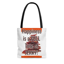 Load image into Gallery viewer, Happiness Is A Full Tote Of Jerky - Tote Bag