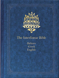 The Interlinear Bible: Hebrew/Greek/English