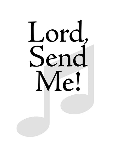 Lord, Send Me (SAB)