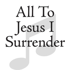 All To Jesus I Surrender (SAB)