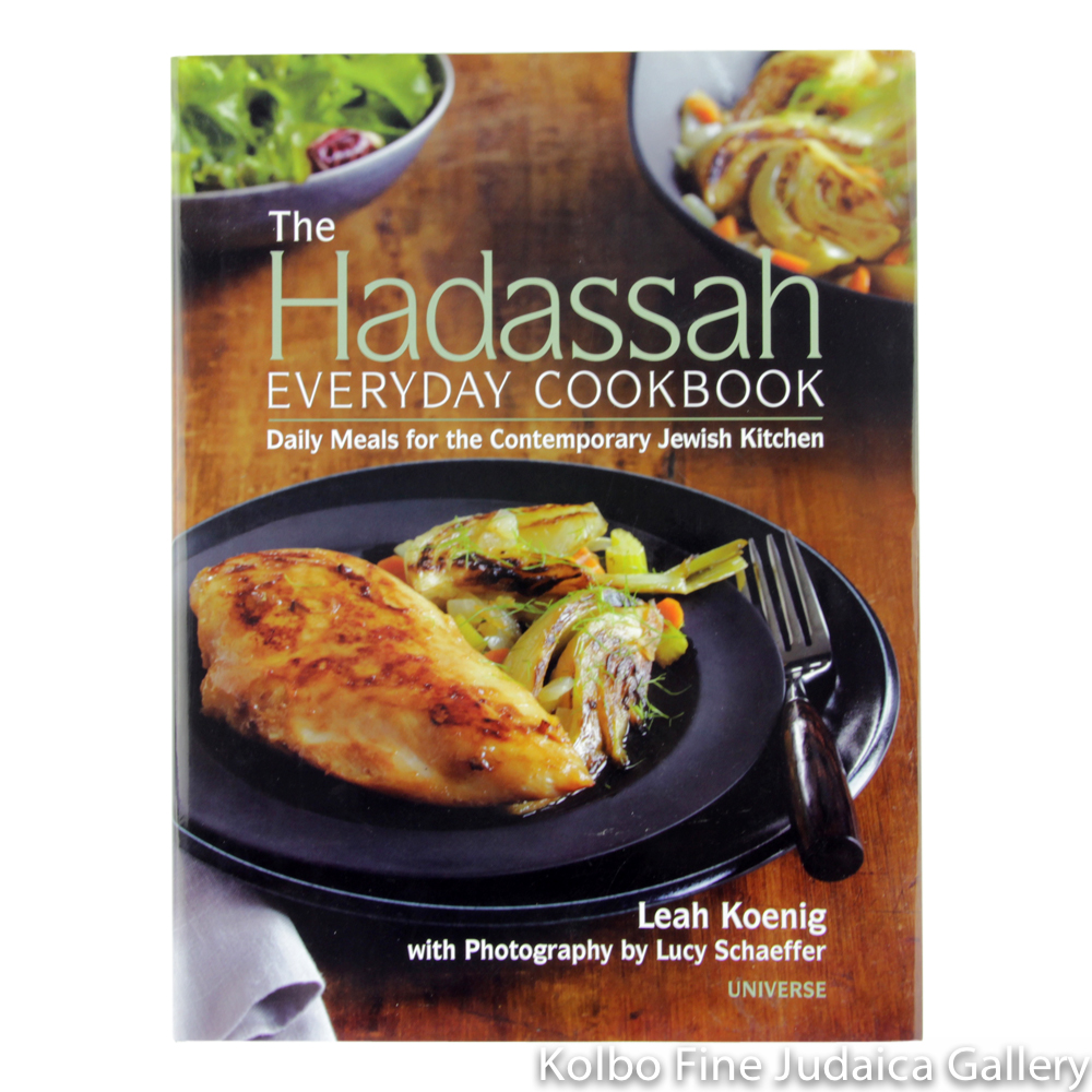 Hadassah Everyday Cookbook: Daily Meals for the Contemporary Jewish Kitchen