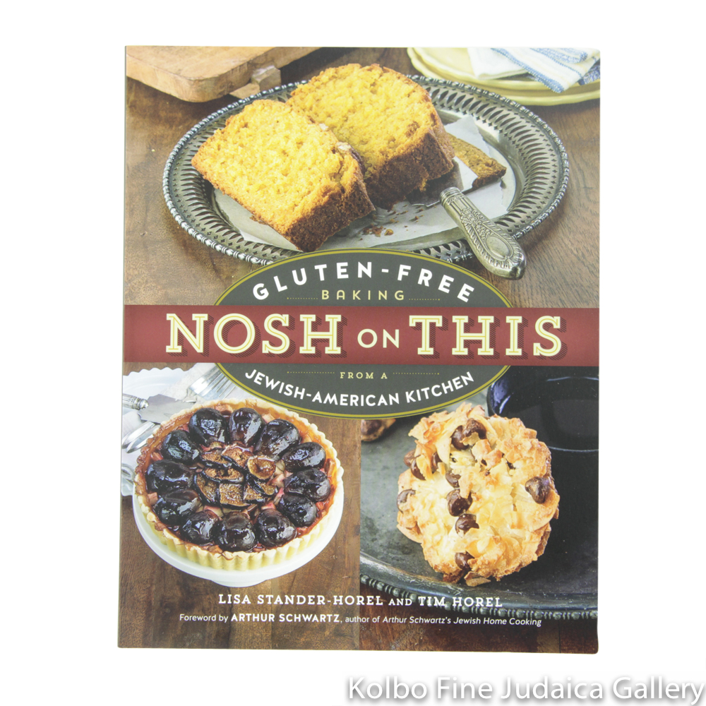 Nosh on This: Gluten-Free Baking from a Jewish-American Kitchen, pb