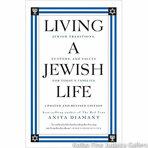 Living a Jewish Life: Jewish Traditions, Customs, and Values for Today's Families