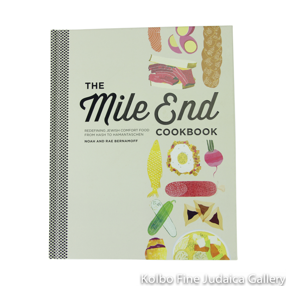 Mile End Cookbook: Redefining Jewish comfort food, from Hash to Hamantaschen, hc