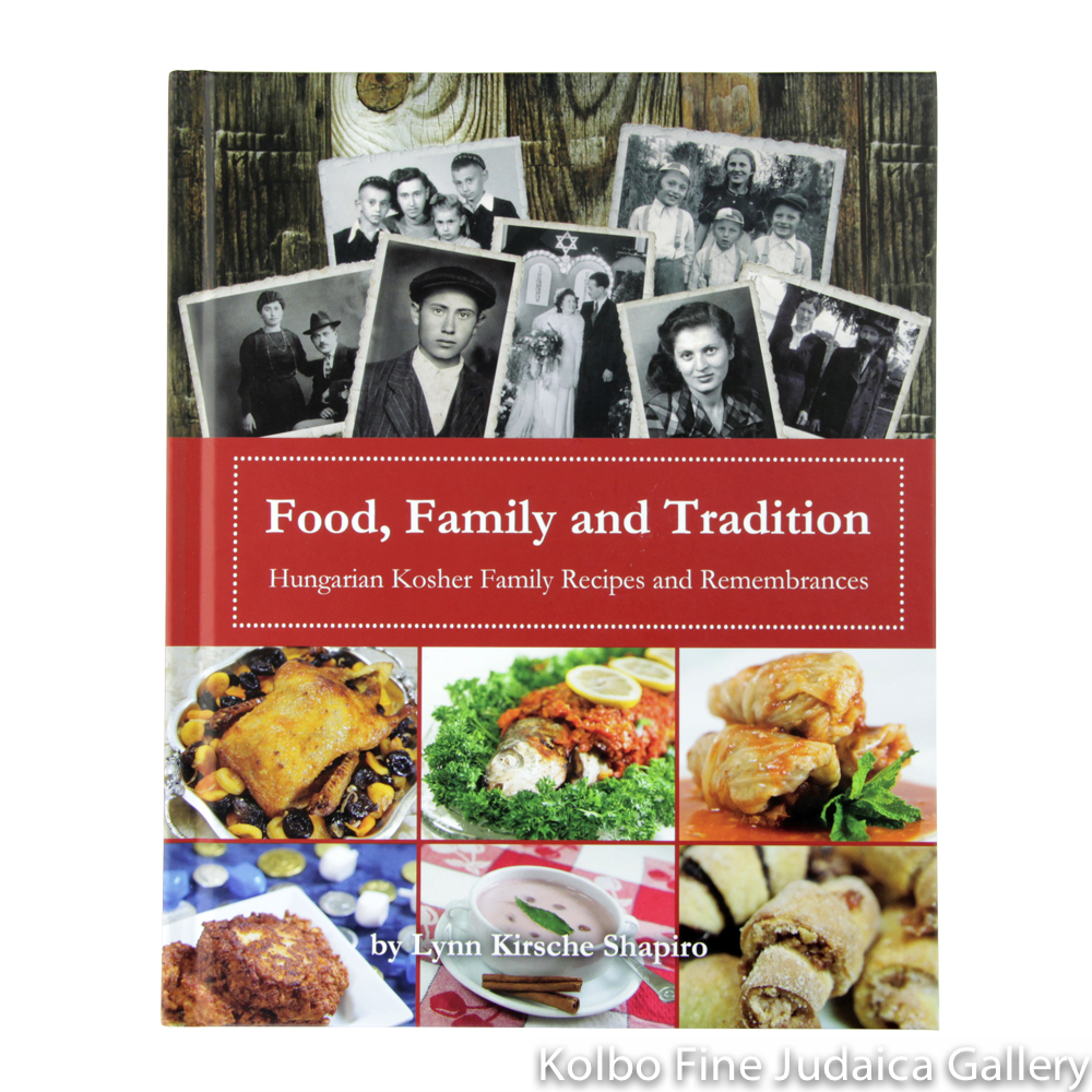 Food, Family, & Tradition: Hungarian Kosher Family Recipes and Remembrances