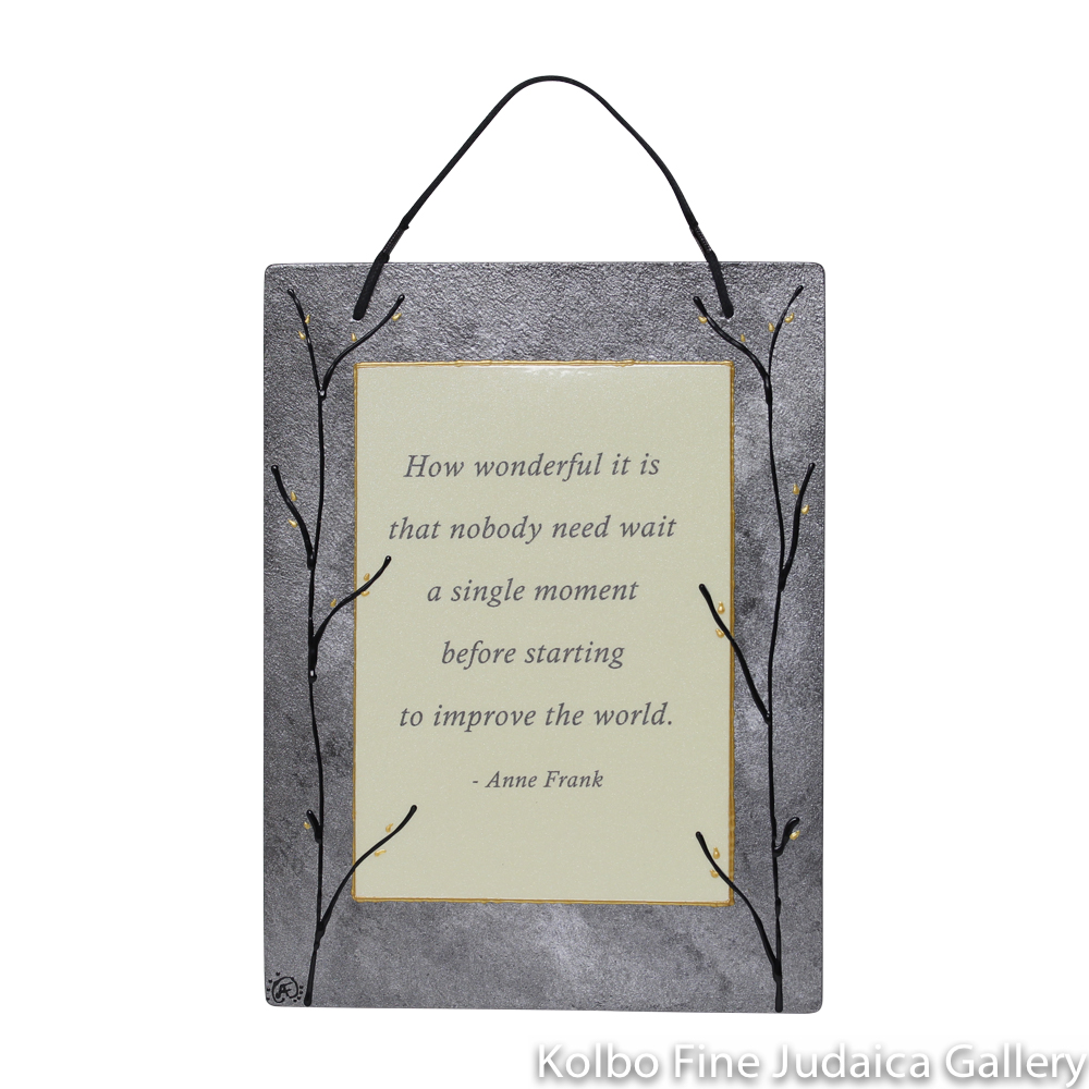 "Wall Hanging, ""How wonderful it is…"" -Anne Frank, Multi Gray Tones, Hand-Painted Glass"