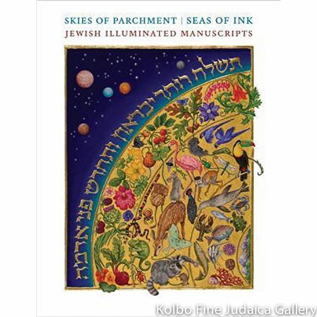 Skies of Parchment, Seas of Ink: Jewish Illuminated Manuscripts, hc