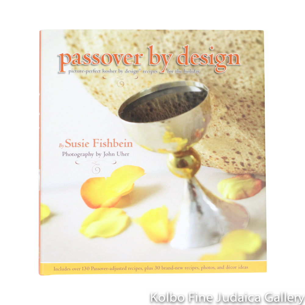 Passover by Design: Picture-Perfect Kosher by Design Recipes for the Holiday