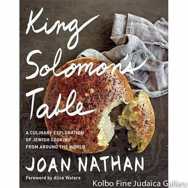 King Solomon's Table: A Culinary Exploration of Jewish Cooking from Around the World, hc