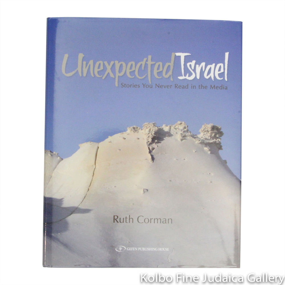 Unexpected Israel: Stories You Never Read in the Media, hc