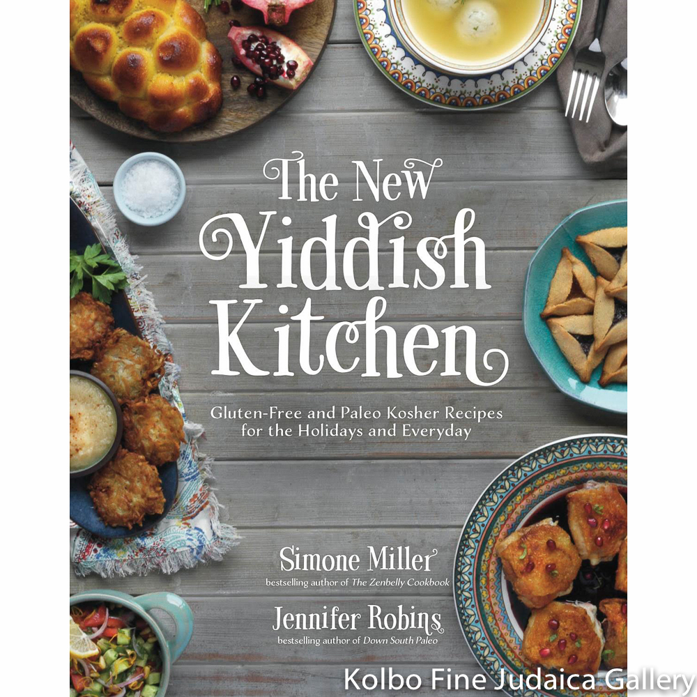 New Yiddish Kitchen: Gluten-Free and Paleo Kosher Recipes for the Holidays and Every Day, hc
