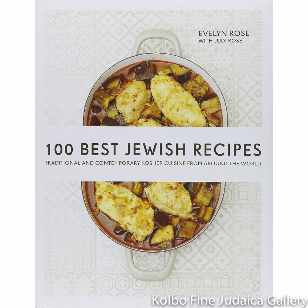 100 Best Jewish Recipes: Traditional and Contemporary Kosher Cuisine from Around the World, hc