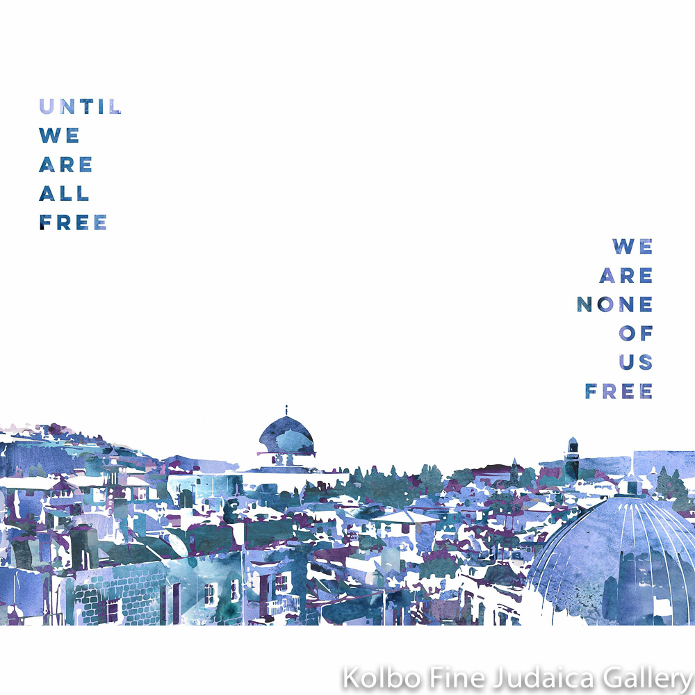 Until We Are All Free, Jerusalem Design, Framed