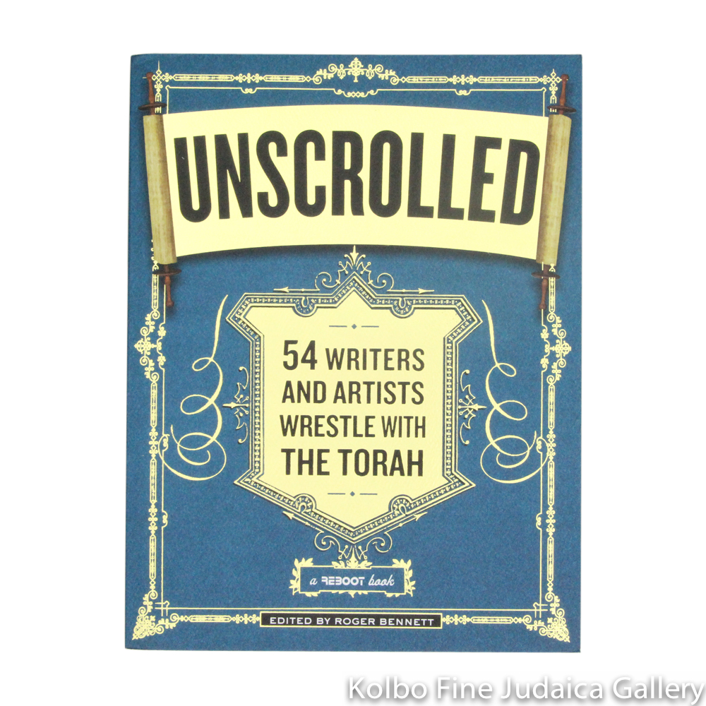 Unscrolled: 54 Writers and Artists Wrestle with the Torah, pb