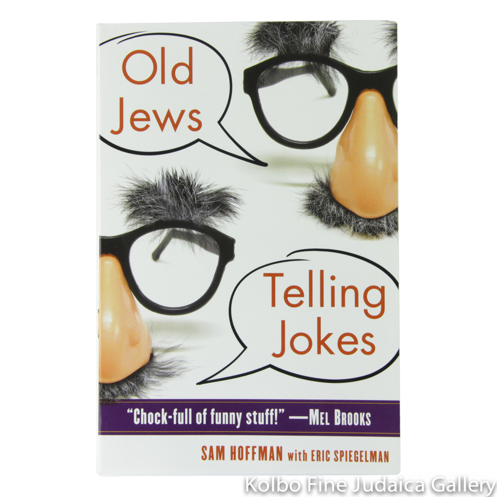Old Jews Telling Jokes: 5,000 Years of Funny Bits and Not-So-Kosher Laughs, pb