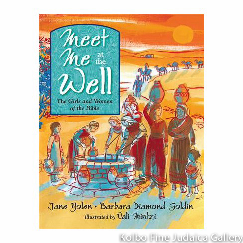 Meet Me At the Well: The Girls and Women of the Bible, hc