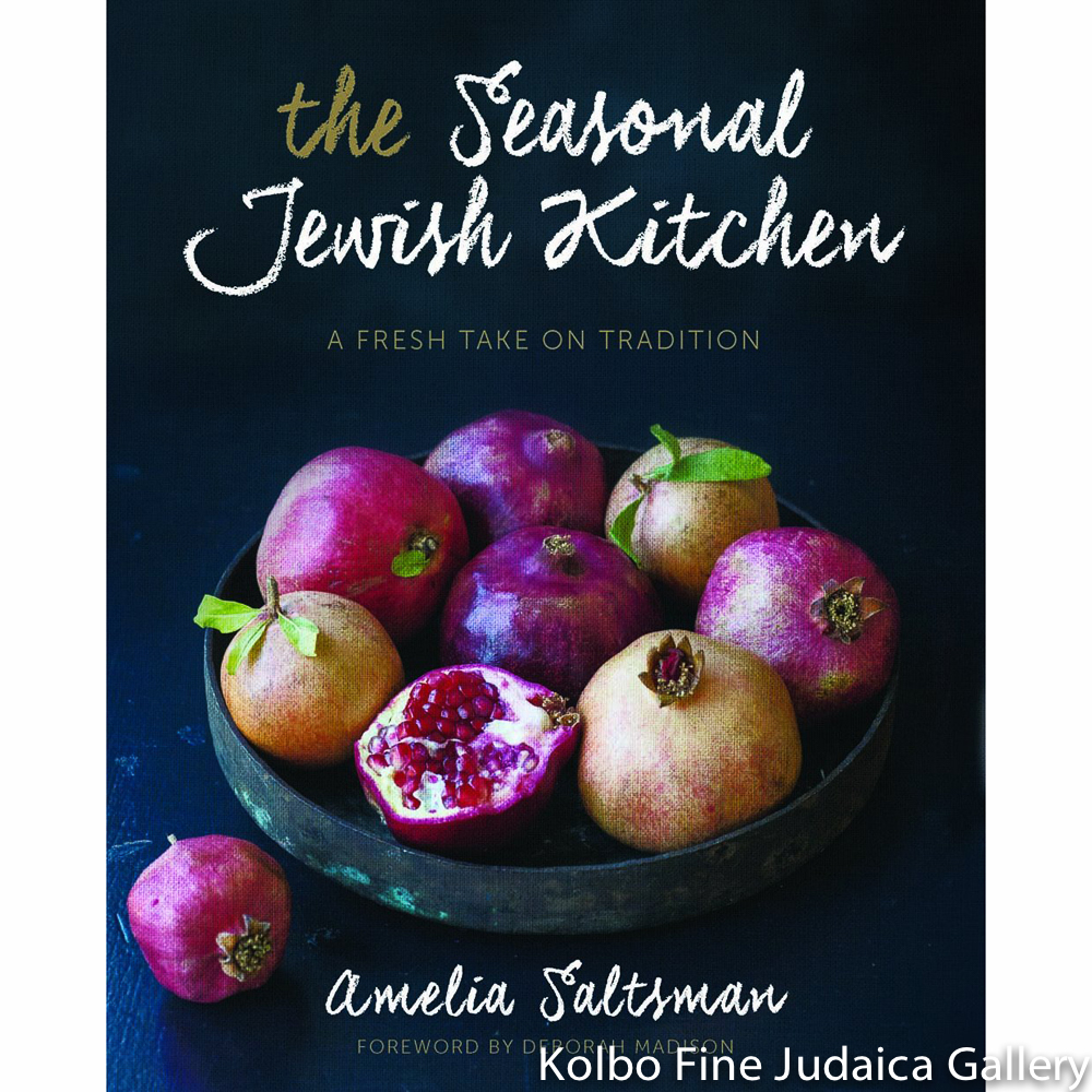 The Seasonal Jewish Kitchen: A Fresh Take on Tradition, hc