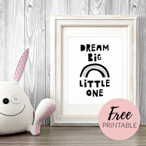 Dream Big Little One - FREE Printable Art