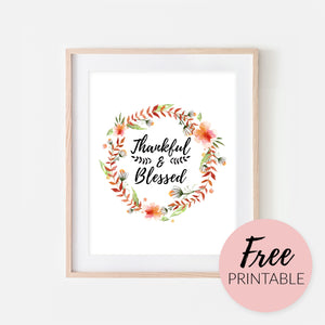Thankful & Blessed - FREE Printable Art