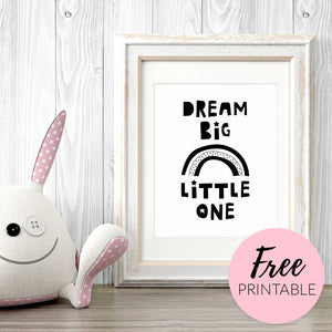 Free Printable Wall Art - Black and White Kids Room or Nursery Decor - Dream Big Little One Quote with Rainbow and Stars