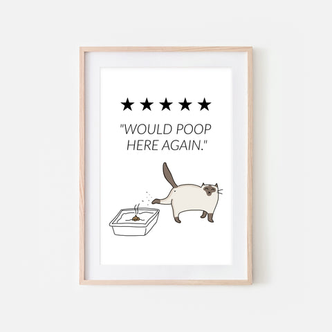 Would Poop Here Again Sign - Siamese Cat Wall Art - Funny Bathroom Restroom Decor - Printable Downloadable Print