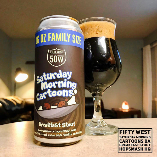 Fifty West - Saturday Morning Cartoons BBA Breakfast Stout