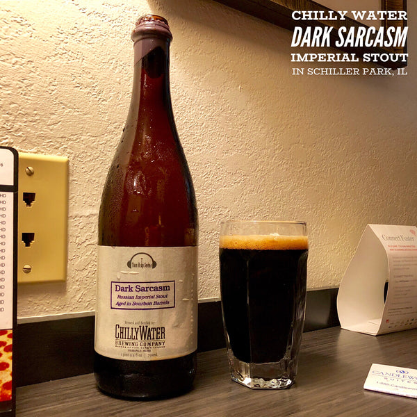 Chilly Water - Dark Sarcasm BBA Imperial Stout