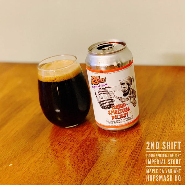 2nd Shift - Liquid Spiritual Delight Imperial Stout (Maple Syrup Whiskey Barrel-Aged Variant)
