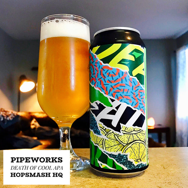 Pipeworks - Death Of Cool APA
