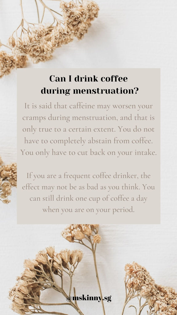 Can I drink Mskinny slimming coffee during my period?