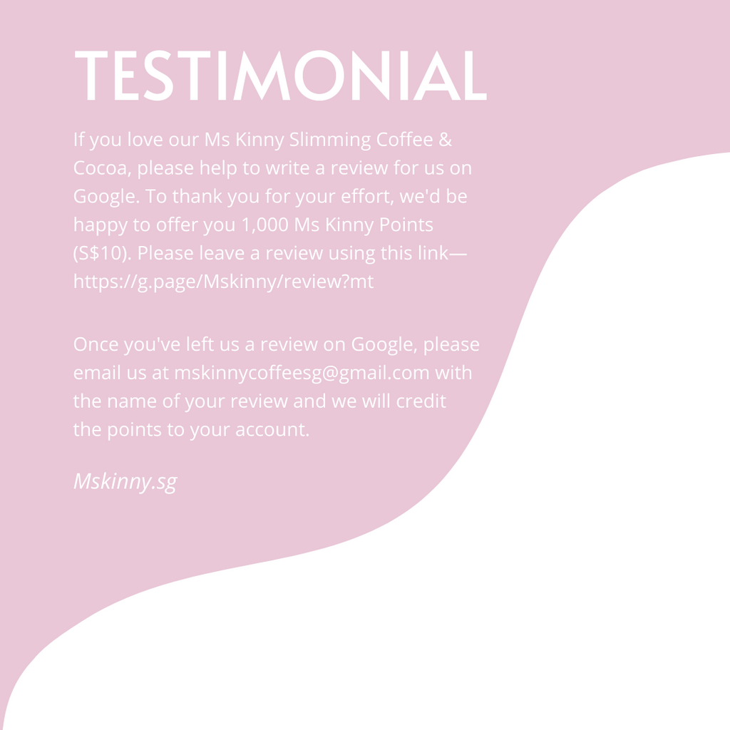 Write a Google review for Mskinny.sg and get 1,000 Mskinny Points (S$10)