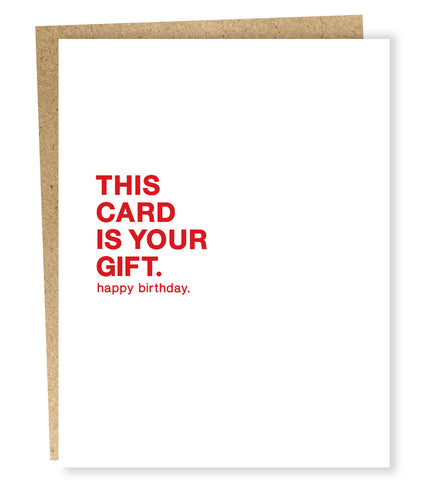 This Card is Your Gift Birthday Card