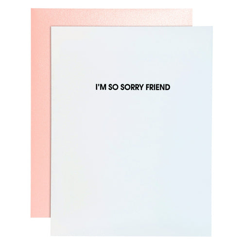 I'm So Sorry Friend Letterpress Card
