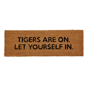 """Tigers are on. Let yourself in."" Door Mat"