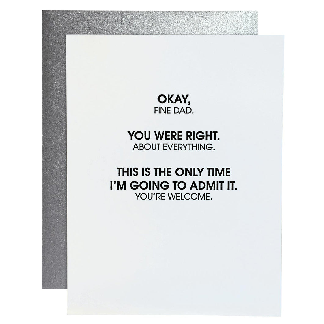 Happy Father's Day - You Were Right Dad Letterpress Card