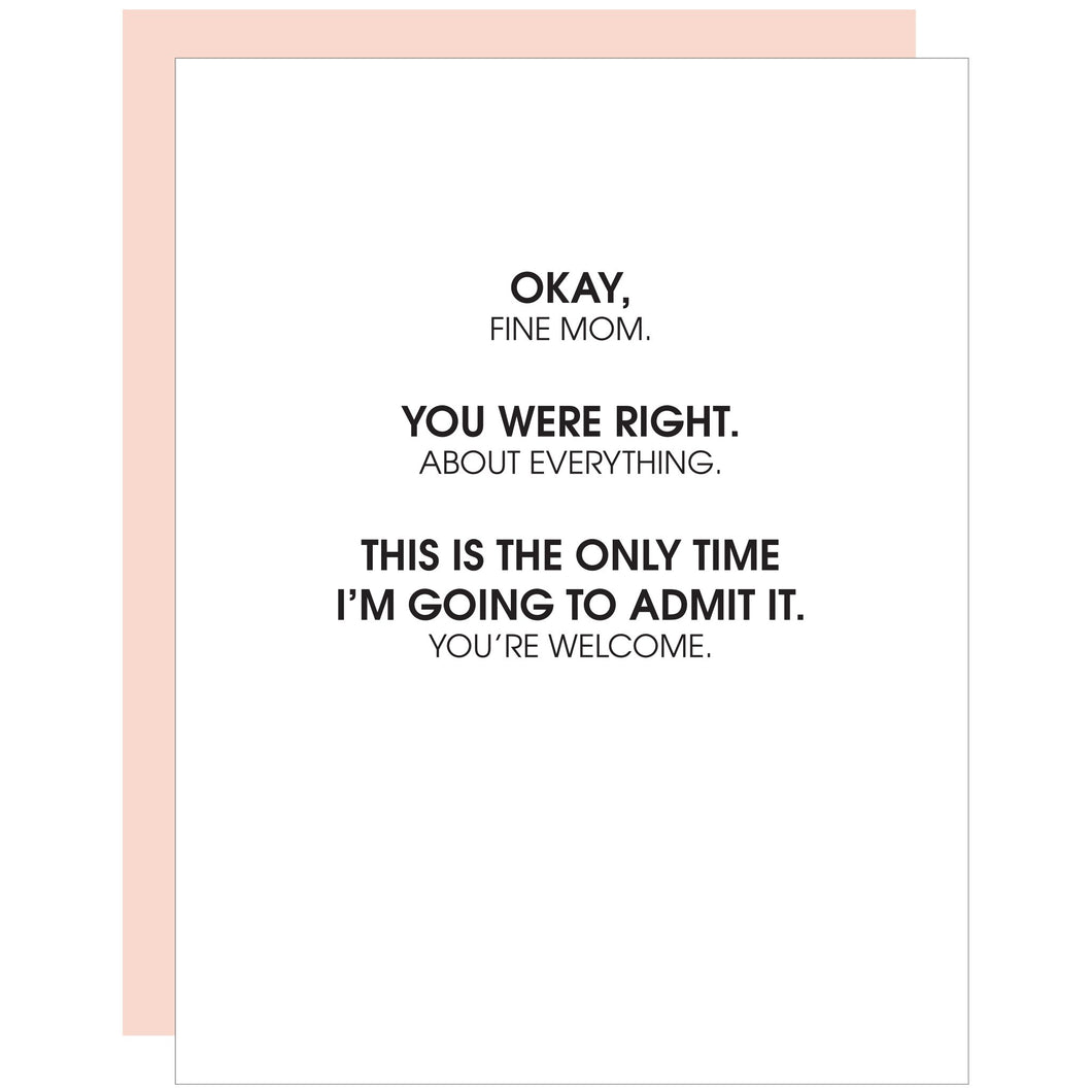 Happy Mother's Day - You Were Right Mom Letterpress Card