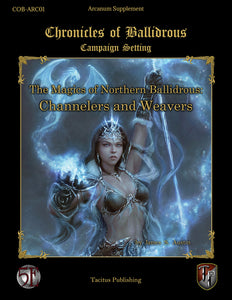 The Magics of Northern Ballidrous: Channelers and Weavers (PDF)