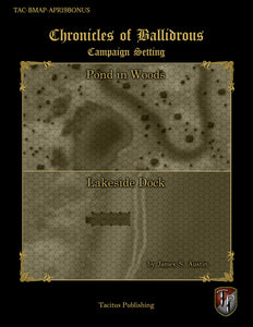 Chronicles of Ballidrous - Battle Maps - Pond in Woods & Lakeside Dock (PDF)