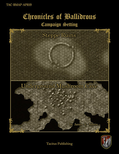 Chronicles of Ballidrous - Battle Maps - Steppe Ruins and Underground Mushroom Cave (PDF)