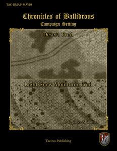 Chronicles of Ballidrous - Battle Maps - Desert Trail and Light Snow Mountain Trail (PDF)