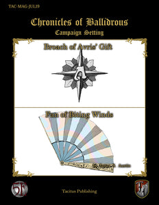 Chronicles of Ballidrous - Magical Items - Broach of Avris' Gift & Fan of Biting Winds (PDF)