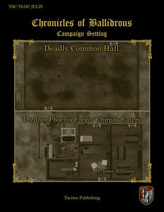 Chronicles of Ballidrous - Town Locations - Deadly Common Hall & The Iron Phoenix Forge / Chirpak Eatery (PDF)
